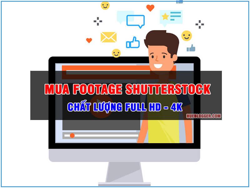 Mua Footage Shutterstock chất lượng Full HD và 4K giá rẻ