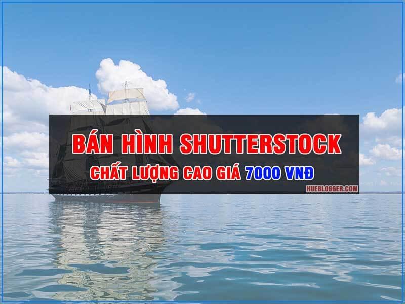 Bán hình Shutterstock chất lượng cao tại Hueblogger