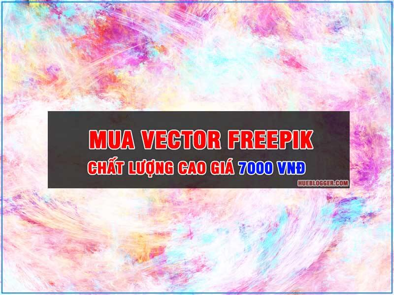 Mua vector Freepik chất lượng cao giá rẻ nhanh trong vài phút